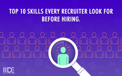 Top 10 Skills Every Recruiter Look For Before Hiring