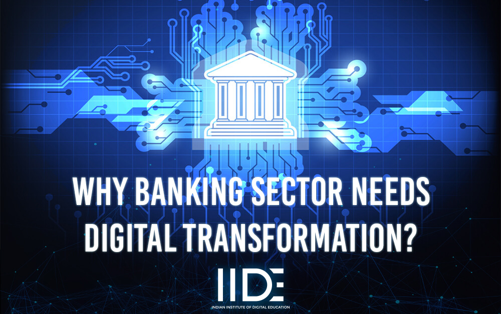 4 Reasons Why The Banking Sector Needs A Digital Transformation