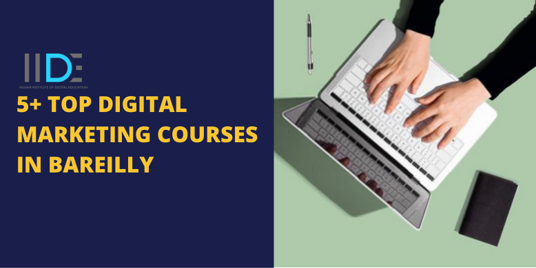 5 Best Digital Marketing Courses in Bareilly with Course Details