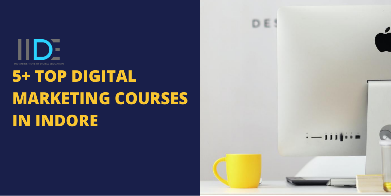 5 Best Digital Marketing Courses in Indore with Course Details