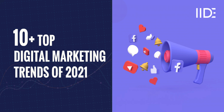 Top 13 Digital Marketing Trends in 2021: Latest Trends to look out in the Future