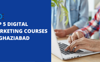 5 Best Digital Marketing Courses in Ghaziabad with Course Details
